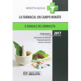 LA FARMACIA: UN CAMPO MINATO - IL MANUALE DEL FARMACISTA 2017