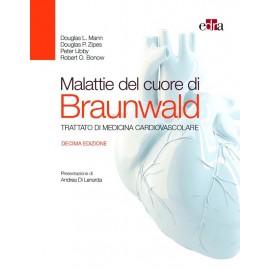 MALATTIE DEL CUORE DI BRAUNWALD - TRATTATO DI MEDICINA CARDIOVASCOLARE